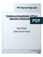 Production and Characterisation of PM Net-shape Parts in Titanium Base Alloys