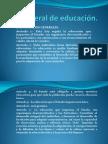 Ley general de educación - leygeneraldeeducacin-100708013947.pptx