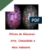 Oficina de Máscaras (Projeto cultural) propspota para calumbi