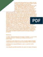 O acordo ortográfico é um tratado internacional com o objetivo de criar uma ortografia unificada para o português a ser usado em todos os países de língua portuguesa.docx