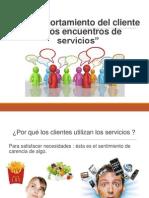 Presentacion de El Comportamiento Del Cliente en Los Encuentro de Servicio