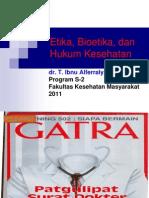 Bioetika Intro 2010 etika bioetika  dan hukum kesehatan