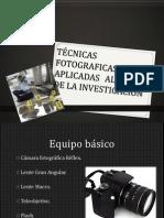 TÉCNICAS FOTOGRAFICAS APLICADAS AL LUGAR DE LA INVESTIGACIÓN