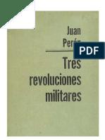 Juan Peron - Tres Revoluciones Militares