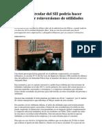 Polémica circular del SII podría hacer tributar por reinversiones de utilidades de 2013