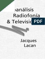 Lacan - Psicoanálisis, radiofonía y televisión