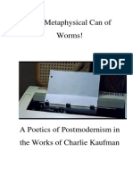 A Metaphysical Can of Worms - A Poetics of Postmodernism in the Works of Charlie Kaufman. by Jesper Holmbach