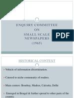 Enquiry Committee on Small Scale Newspapers, 1965 –Shilpa Narani/Suvojit Bandopadhyaya - Semester 3 (Batch 2010 - 2012)