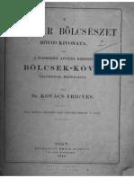 Kováts Frigyes dr. - A magyar bölcsészet rövid kivonata, vagy a tudósoktól annyira keresett Bölcsek-Köve, valósággal megtalálva 1865.