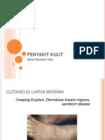 penyakit kulit (Cutaneus larva migran, filariasis, pedikulosis pubis, pedikulosis capitis, skabies