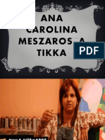 Ana Carolina Meszaros, A Tikka