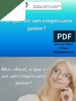 Por que ser um empresário júnior.pptx