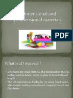 2 D and 3 D Materials