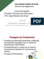 2013-1 Aula 22 - Fresadoras e fresagem - introdução