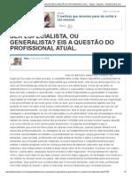SER ESPECIALISTA, OU GENERALISTA_ EIS A QUESTÃO DO PROFISSIONAL ATUAL. - Artigos - Negócios - Administradores