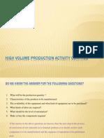 High Volume Production Contrl Activity