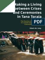(Verhandelingen Van Het Koninklijk Instituut Voor Taal-, Land) Edwin de Jong-Making a Living Between Crises and Ceremonies in Tana Toraja-BRILL (2013)