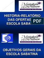 Sabatina - História e relatório das ofertas