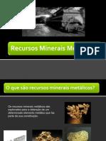 Recursos Minerais Metálicos