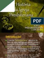 ahistoriadaigrejapresbiteriana-120326092301-phpapp02
