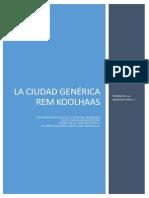 Teoria de La Arquitectura v- Martinez Huerta Eduardo Isaac- La Ciudad Generica Rem Koolhaas