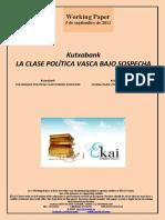 Kutxabank. LA CLASE POLÍTICA VASCA BAJO SOSPECHA (Es) Kutxabank. THE BASQUE POLITICAL CLASS UNDER SUSPICION (Es) Kutxabank. EUSKAL KLASE POLITIKOA SUSMOPEAN (Es)