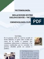 VICTIMOLOGÍA, RELACIONES ENTRE DELINCUENTE-VICTIMA, CRIMINOLOGÍA CLINICA