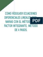 Cómo Resolver una Ecuación diferencial Lineal de primer orden. Método de 4 pasos.