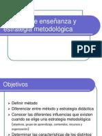 Métodos de enseñanza y estrategia metodológica