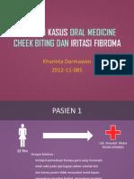 Powerpoint Laporan Kasus Cheek Biting dan Iritasi Fibroma