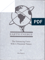 Earth Energy - The Entrancing Force With a Thousand Names by John Bigelow