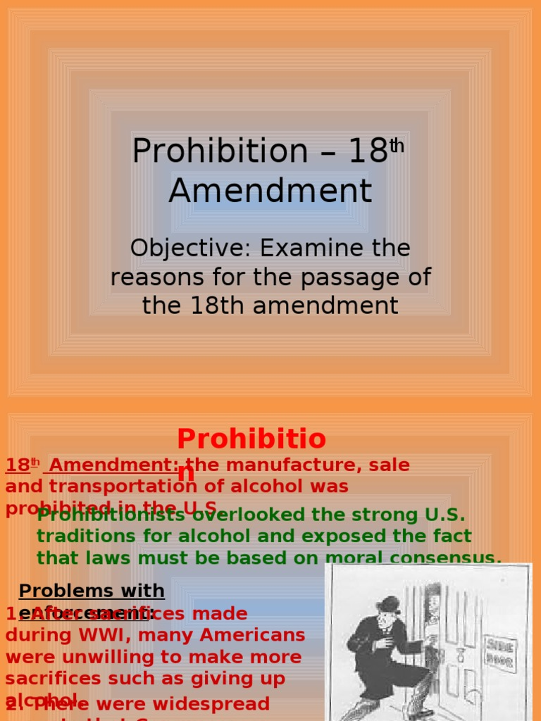 the eighteenth amendment on prohibition and banning of alcohol Immediately after the 18th amendment went into effect there was a dramatic decrease in alcohol consumption this gave many advocates hope that the noble experiment would be a success in the early 1920s, the consumption rate was 30 percent lower than it was before prohibition.