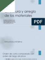 Presentación de estructura y arreglo de los materiales