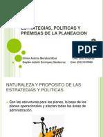 Estrategias, Politicas y Premisas de La Planeacion Fianles