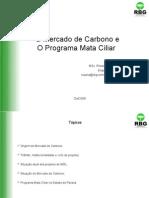"""Slides """"Mercado de Carbono e Programa Mata Ciliar"""" - II Fórum da Terra"""
