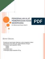 Pengenalan Alat Pemeriksaan Kesehatan Sederhana-Dr Hasan