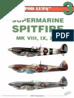 "(Seria ""Pod Lupą"" No.3) Supermarine Spitfire Mk. VIII, IX, XVI"