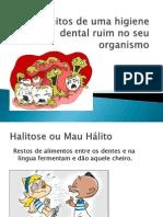 Os Efeitos de Uma Higiene Dental Ruim No