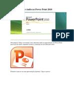 Como adicionar áudio no Power Point 2010
