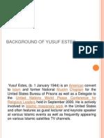 Background of Yusuf Estes