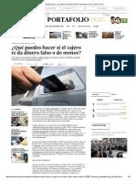 ¿Qué puedes hacer si el cajero te da dinero falso o de menos_ _ El Comercio Perú