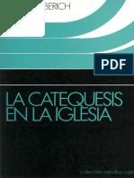 ALBERICH, E. - La Catequesis en La Iglesia. Elementos de Catequesis Fundamental - CCS 1991