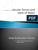 Intermolecular Forces and State of Mater