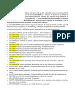 La serie de normas ISO 14000 sobre gestión ambiental incluye las siguientes normas