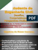 O Estudante de Enga. Civil - Desafios, Compromissos e Perspecpetivas Profissionais