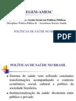 0.570331001253102721 Politicas de Saude No Brasil Aspectos Historicos