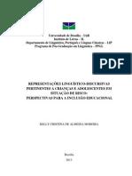 MOREIRA, Kelly Cristina de Almeida - TESE - REPRESENTAÇÕES LINGUÍSTICO-DISCURSIVAS PERTINENTES A CRIANÇAS E ADOLESCENTES EM SITUAÇÃO DE RISCO - PERSPECTIVAS PARA A INCLUSÃO EDUCACIONAL