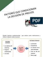 FACTORES QUE CONDICIONAN  LA DECISIÓN DE PRECIOS
