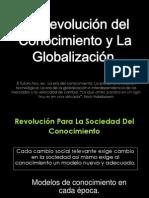 Revolucion de Conocimiento y Globalizacion