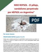 """""""PRONTUARIO REPSOL - El pillaje, saqueo, y vandalismo perpetrado por REPSOL en Argentina""""   Por Javier Llorens"""
